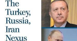 The Turkey, Russia, Iran Nexus